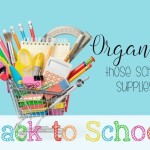 Back to School – Organize Those School Supplies