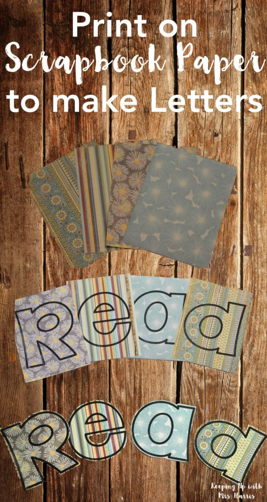 Looking for ideas to use your scrapbook paper for?  Scrapbook pages can be used to print letters for bulletin boards or classroom displays.  A simply DIY craft for the classroom or birthday party banners.  scrapbook page ideas / print lettering / bulletin boards / bulletin board ideas