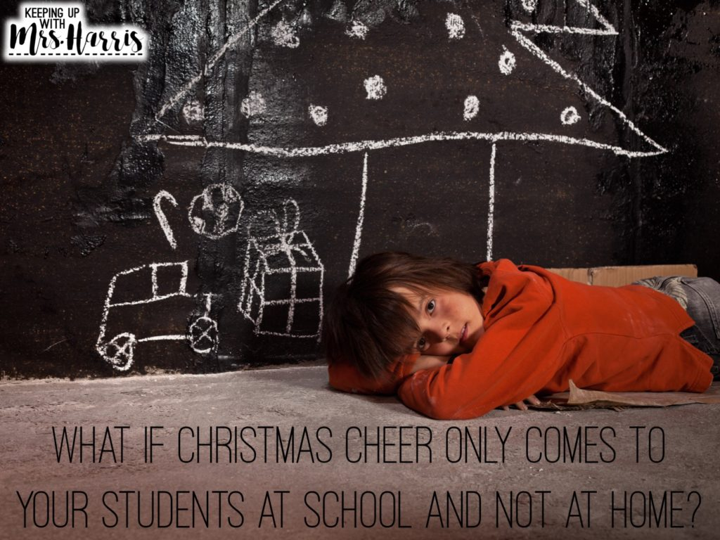 Dear Tired Teacher, What is Christmas cheer only comes to your students at school and not at home?