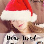 Dear Tired Teacher