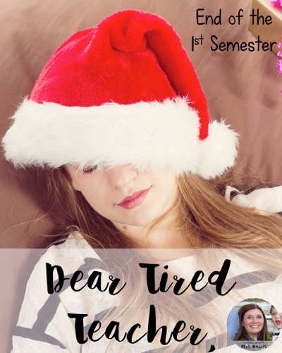 Dear Tired Teacher - It's Christmas in the Classroom and all you really need is more energy. Let me inspire you to keep on going!