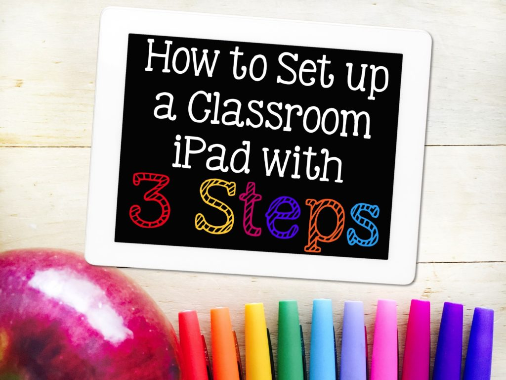 Technology in the classroom can be tricky to tackle. However, I have three easy steps for setting up your classroom iPad. Checkout step 3, it is a MUST!