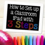 Set Up a Class iPad in 3 Steps