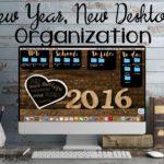 New Year, New Desktop Organization