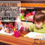 Five Ways to Promote Engagement during Centers