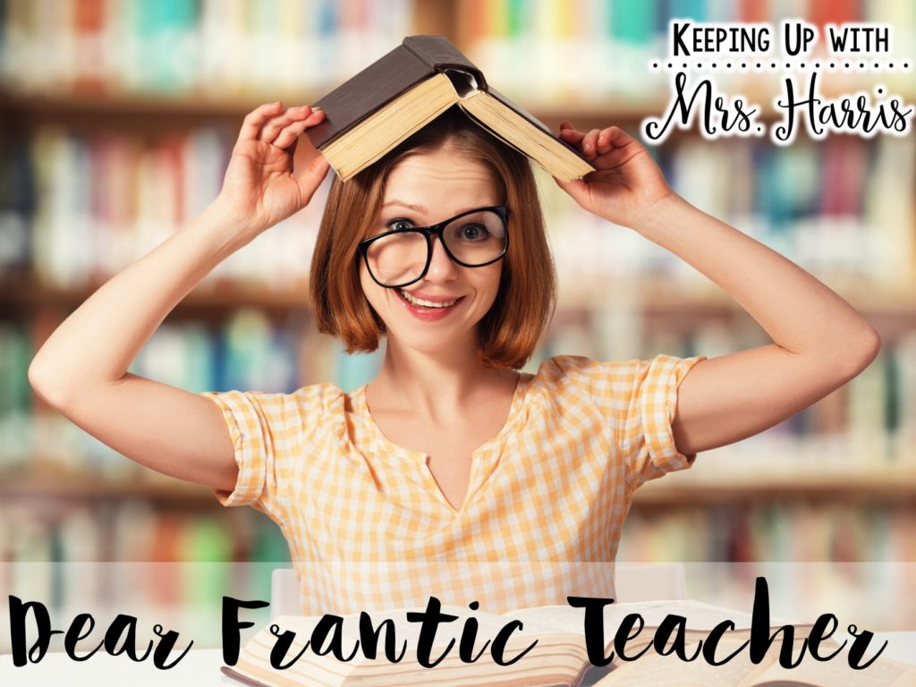 Dear Frantic Teacher - Teacher burn out is real! Let's stay focused on being the best teacher we can be. You are enough!
