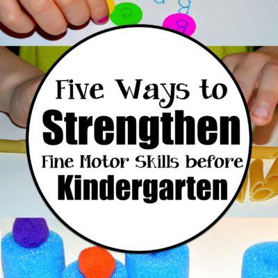 Five Ways to Strengthen Fine Motor Skills before Kindergarten