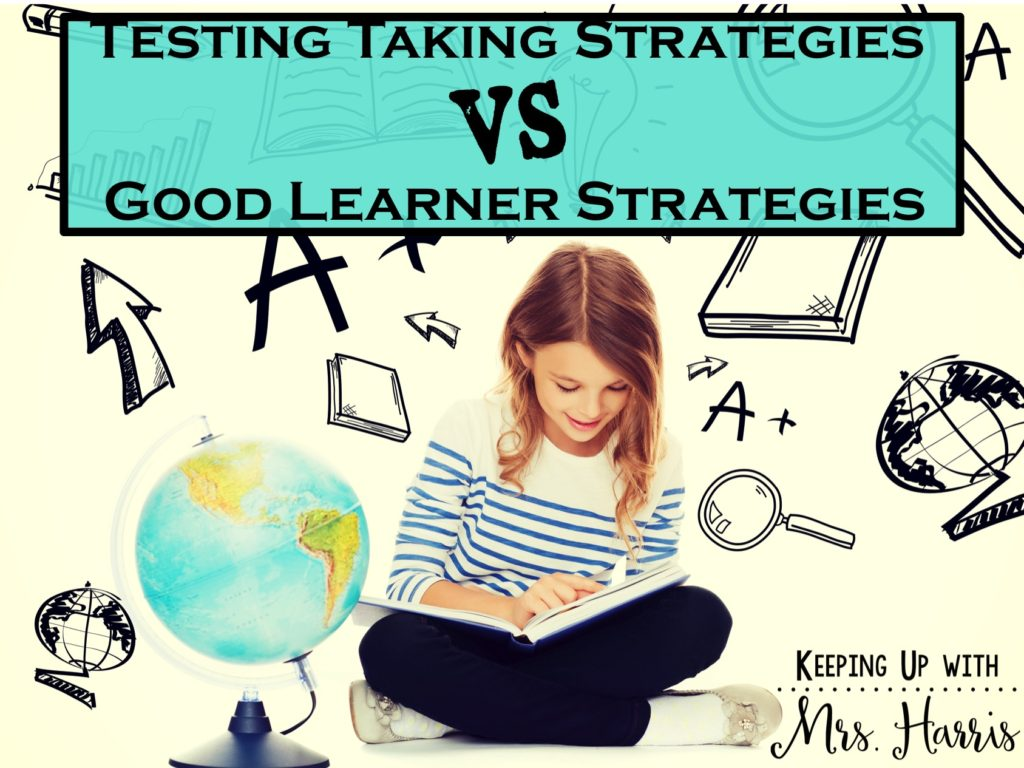 Test Taking Strategies vs Good Learner Strategies - change the way that you teach for the entire year!