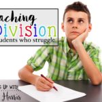 Teaching Division to Students that Struggle