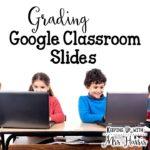 Grading Google Classroom Slides