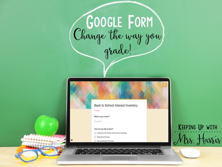 Google Form Back to School Inventory - How to use Google Form to change the way that you grade assessments.