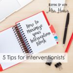 How to Maximize Your Intervention Block