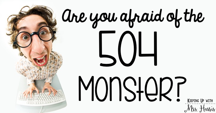 The 504 Monster-Learn more about 504 plans and 504 accommodations as you prepare to write and implement learning plans for students with impairments or disabilities.