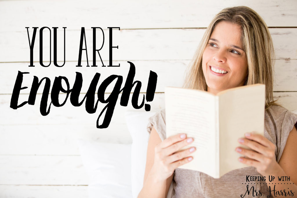 You are Enough - Are you already feeling overwhelmed and that there is no way you are going to be a successful teacher this year? Let's change that mindset now so you can have the best year ever!