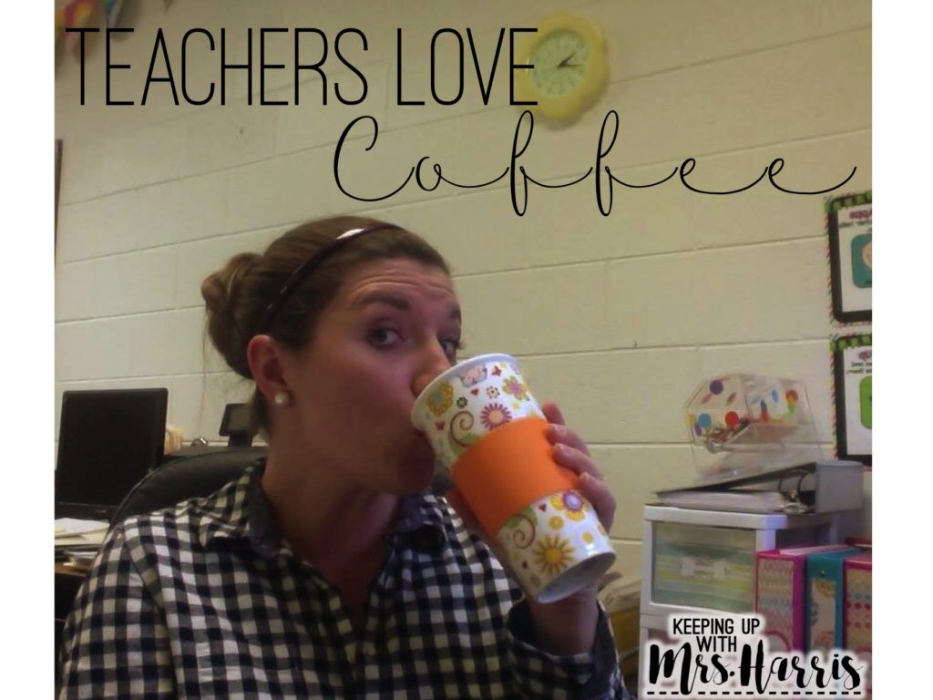 Teachers LOVE Coffee