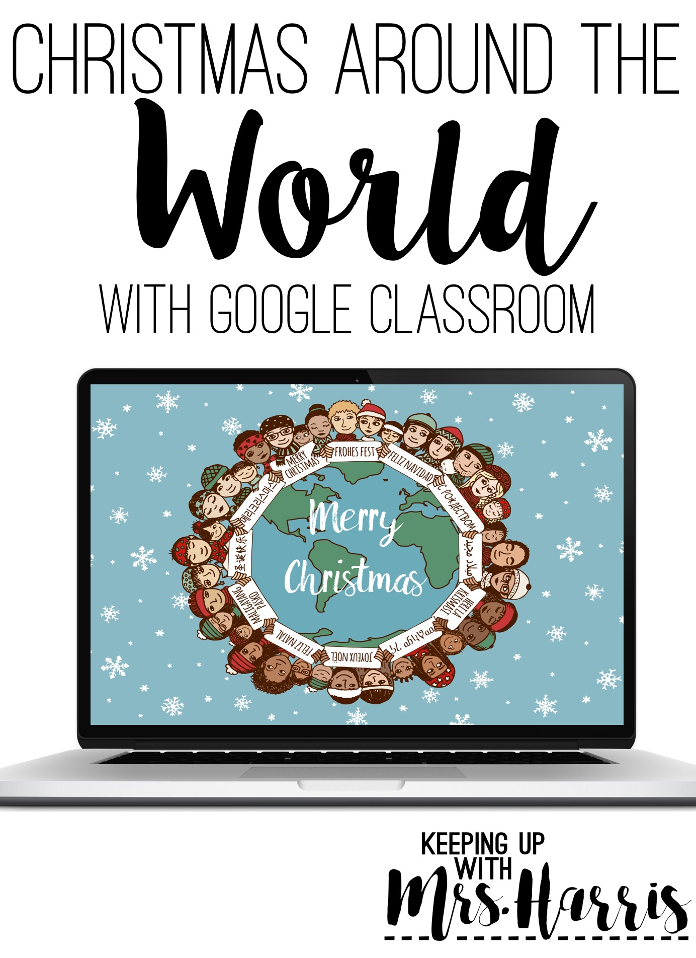 christmas around the world for google classrooms keeping up with mrs harris