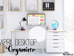 April Desktop - April Desktop Organizer - April Desktop Calendar