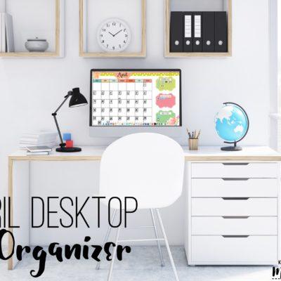 April Desktop - April Desktop Organizer - April Desktop Calendar