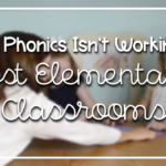 Why Phonics Isn't Working in Most Elementary Classrooms