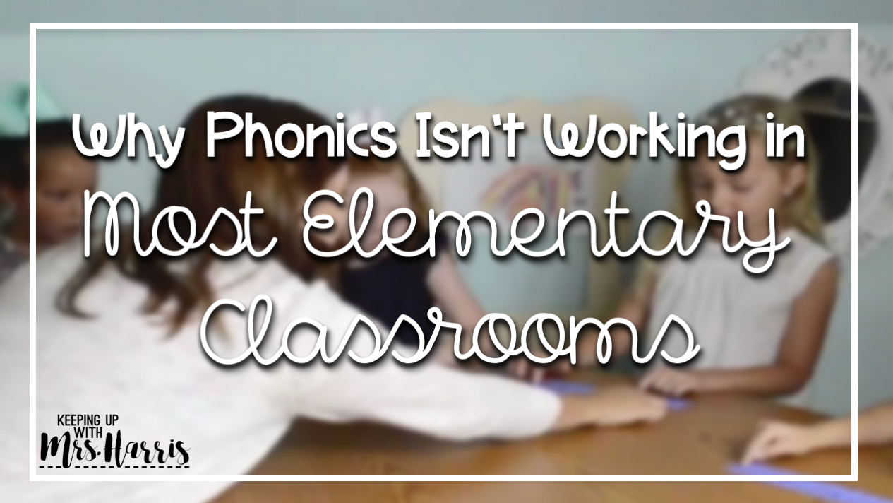 why phonics isn 39 t working in most elementary classrooms keeping up with mrs harris. Black Bedroom Furniture Sets. Home Design Ideas