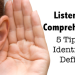 Listening Comprehension:  5 Tips for Identifying Deficits