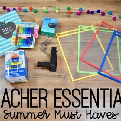 Teacher Essentials – Summer Must Haves